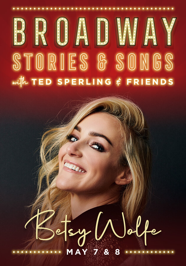 Betsy Wolfe: Broadway Stories & Songs with Ted Sperling