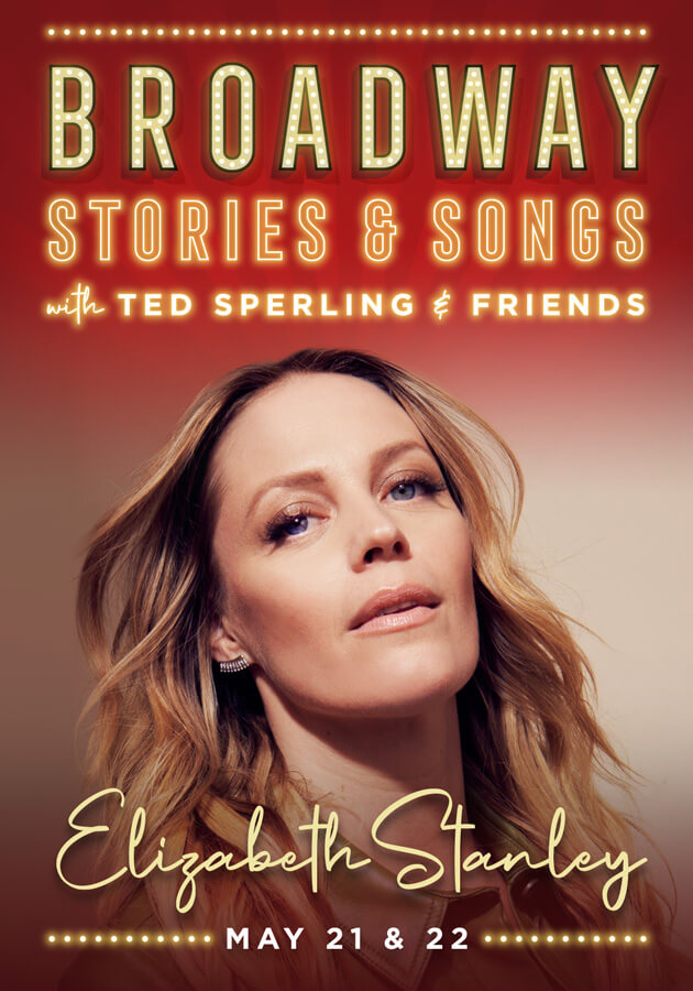 Elizabeth Stanley: Broadway Stories & Songs with Ted Sperling
