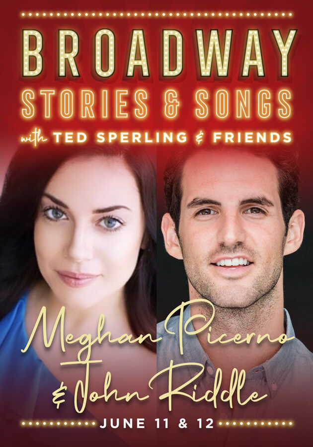 Meghan Picerno & John Riddle: Broadway Stories & Songs with Ted Sperling